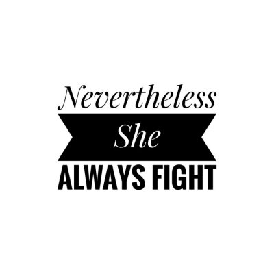Wall mural ''Nevertheless she always fight'' Lettering