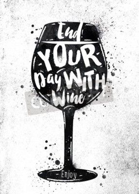 Wall mural Poster glass of wine lettering end your day with wine drawing black paint on dirty paper