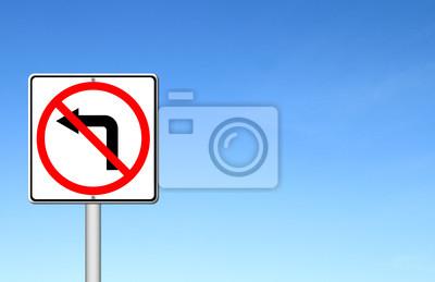 Road sign don't turn left over blue sky