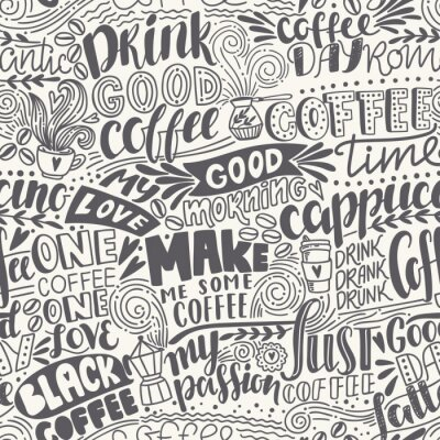 Wall mural Seamless lettering coffee pattern with quotes. Hand drawn vector illustration