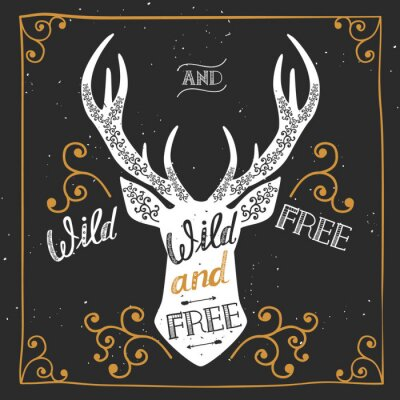 "Wall mural Silhouette of a deer. Hand drawn typography poster, greeting card, for t-shirt design ""Wild and free"",  hand lettering quote. Vector illustration"