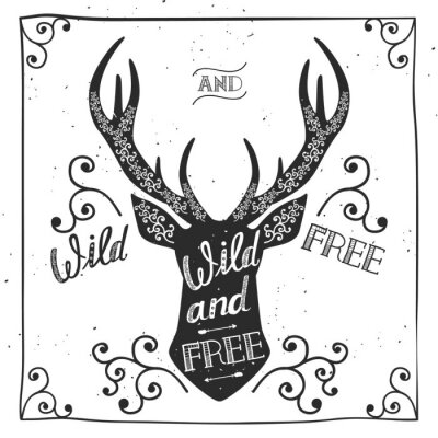"""Wall mural Silhouette of a deer. Hand drawn typography poster, greeting card, for t-shirt design """"Wild and free"""",  hand lettering quote. Vector illustration"""