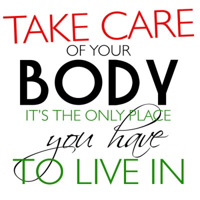 Wall mural Take Care Of Your Body Quote