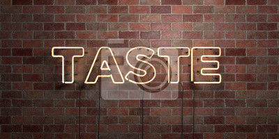 Wall mural TASTE - fluorescent Neon tube Sign on brickwork - Front view - 3D rendered royalty free stock picture. Can be used for online banner ads and direct mailers..