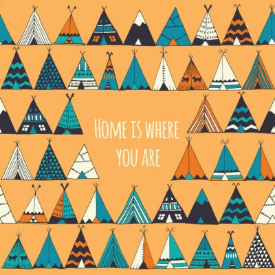 Wall mural Teepee illustration in vector. Home is where you are sign.
