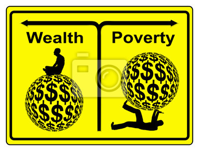 Wealth and Poverty, social and economic inequity