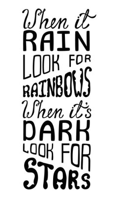 Wall mural When it rain look for rainbows, when it's dark look for stars.