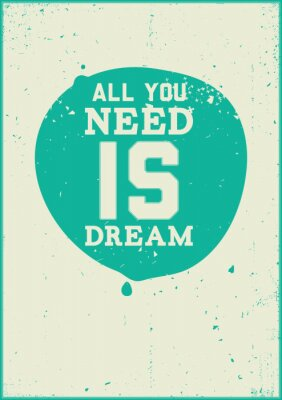Poster All you need is dream