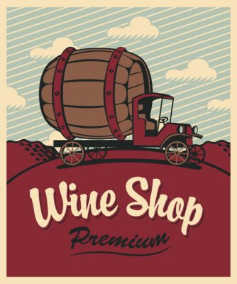 Poster banner for wine shop with a vintage car with a barrel