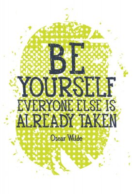 Poster Be yourself everyone else is alredy taken