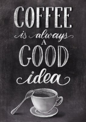 Poster Coffee is always a good idea lettering on black chalkboard background with cup. Han drawn chalk vintage illustration.