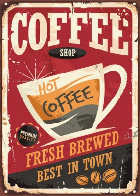 Poster Coffee shop retro tin sign design with coffee cup on red background