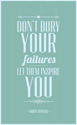 Poster Don't bury your failures let them inspire you