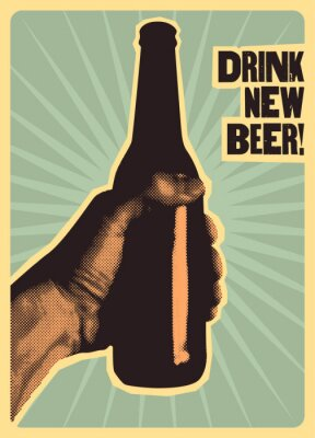 Poster Drink New Beer! Typographic vintage style beer poster. The hand holds a bottle of beer. Retro vector illustration.