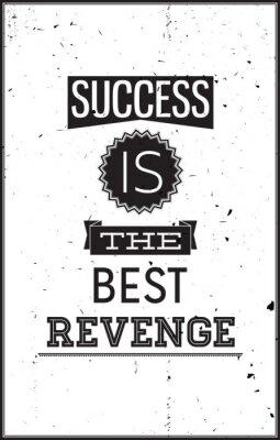 Poster Grunge motivational poster. Success is the best Revenge