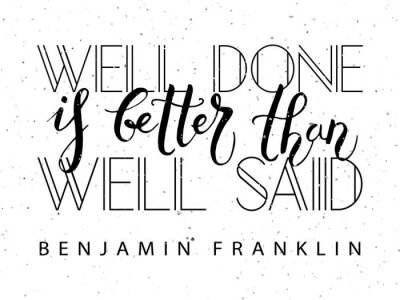 Poster Hand sketched inspirational quote 'Well Done is Better than Well