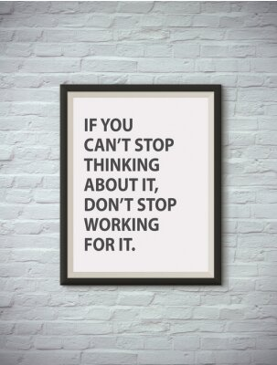 Poster Inspirational motivating quote on picture frame.