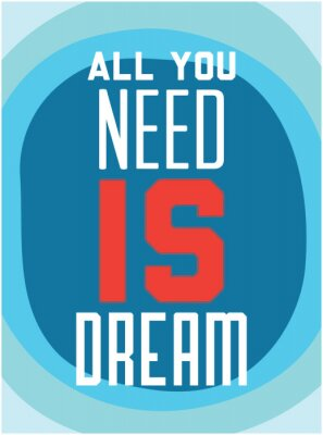 Poster Motivation. All you need is dream