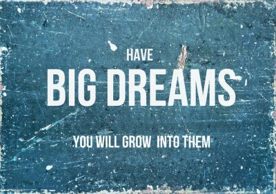 Poster Motivational quote on rustic background HAVE BIG DREAMS