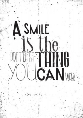 Poster The phrase, a smile is the prettilest thing you can wear