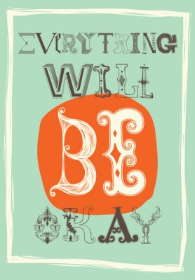 Poster Vintage motivational poster. Everything will be okay