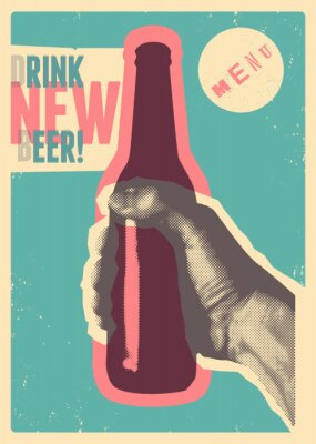 Sticker Drink New Beer! Typographic vintage grunge style beer poster. The hand holds a bottle of beer. Retro vector illustration.