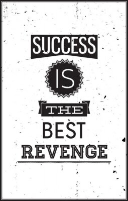 Sticker Grunge motivational poster. Success is the best Revenge