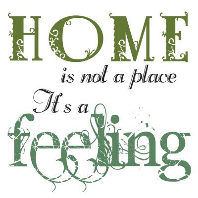 Sticker Home Is A Feeling Quote