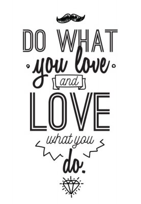 Sticker Inspirational romantic quote. Typographical poster or card design. Do what you love lettering.