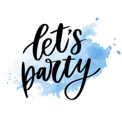Sticker Let's party. Inspirational vector Hand drawn typography poster. T shirt calligraphic design.