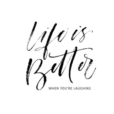 Sticker Life is better when you're laughing postcard. Modern vector brush calligraphy. Ink illustration with hand-drawn lettering.