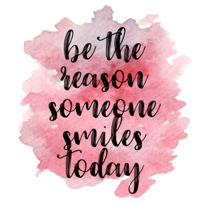 Sticker Quote Be the reason someone smiles today. Vector illustration