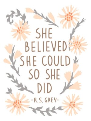 Sticker She Believed She Could So She Did. Inspirational vector quote poster. Floral composition in pastel colors with lettering