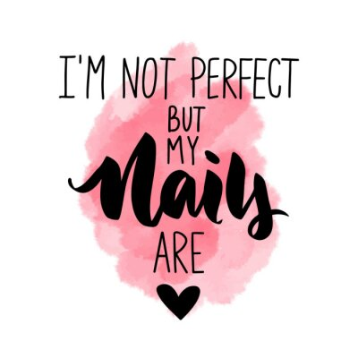 Sticker Vector Handwritten lettering about nails. Inspiration quote