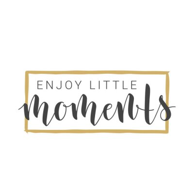Sticker Vector Illustration. Handwritten Lettering of Enjoy Little Moments. Motivational inspirational quote. Objects Isolated on White Background.