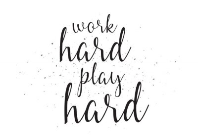 Sticker work hard play hard inscription. Greeting card with calligraphy. Hand drawn design. Black and white.
